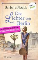 Barbara Noack: Die Lichter von Berlin ★★★★