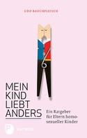 Udo Rauchfleisch: Mein Kind liebt anders