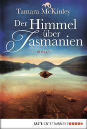 Der Himmel über Tasmanien - Roman