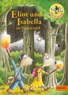 Ingo Siegner: Eliot und Isabella im Finsterwald ★★★★★