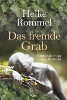 Heike Rommel: Das fremde Grab ★★★★