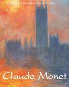 Nathalia Brodskaïa: Claude Monet: Vol 1