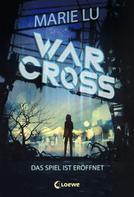 Marie Lu: Warcross - Das Spiel ist eröffnet ★★★★