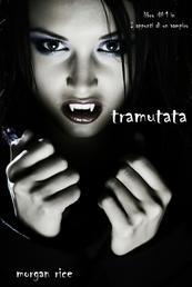 Tramutata (Primo libro di Appunti di un Vampiro)