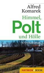 Himmel, Polt und Hölle - Kriminalroman