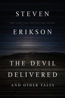 Steven Erikson: The Devil Delivered and Other Tales