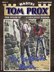 Tom Prox 74 - Die leuchtende Mauer