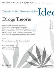 Zeitschrift für Ideengeschichte Heft VI/4 Winter 2012 - Droge Theorie