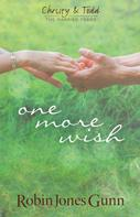 Robin Jones Gunn: One More Wish