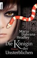 Maria Dahvana Headley: Die Königin der Unsterblichen ★★★★