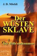 J. D. Möckli: Der Wüstensklave