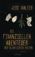 Jess Walter: Die finanziellen Abenteuer des talentierten Poeten ★★★★