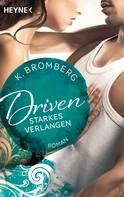K. Bromberg: Driven. Starkes Verlangen ★★★★
