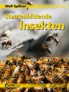 Wolf Spillner: Staatenbildende Insekten ★★★★★
