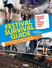 Festival Survival Guide - Ultimative Tipps & Tricks im Umgang mit Dixis, Schlammschlachten & Co.
