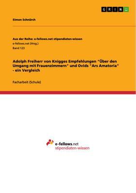 """Adolph Freiherr von Knigges Empfehlungen """"Über den Umgang mit Frauenzimmern"""" und Ovids """"Ars Amatoria"""" - ein Vergleich"""