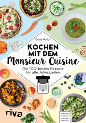 Kochen mit dem Monsieur Cuisine - Die 100 besten Rezepte für alle Jahreszeiten