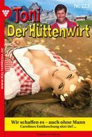 Friederike von Buchner: Toni der Hüttenwirt 223 – Heimatroman
