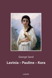 Lavinia, Pauline, Kora - Drei Novellen