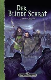 DSA 132: Der blinde Schrat - Das Schwarze Auge Roman Nr. 132