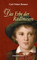 Carl Oskar Renner: Das Erbe der Radlmeiers