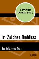 Edward Conze: Im Zeichen Buddhas