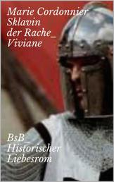 Sklavin der Rache_ Viviane - BsB_Historischer Liebesroman