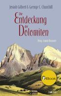 Josiah Gilbert: Die Entdeckung der Dolomiten