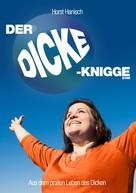Horst Hanisch: Der Dicke-Knigge 2100