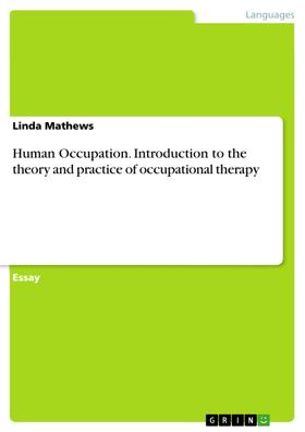 Human Occupation. Introduction to the theory and practice of occupational therapy