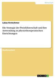 Die Strategie der Preisführerschaft und ihre Anwendung in physiotherapeutischen Einrichtungen