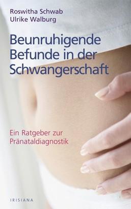Beunruhigende Befunde in der Schwangerschaft