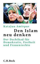 Den Islam neu denken - Der Dschihad für Demokratie, Freiheit und Frauenrechte