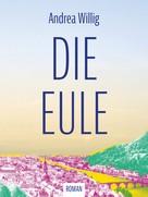 Andrea Willig: Die Eule ★★★★★