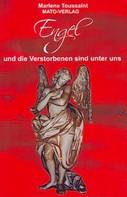 Marlene Toussaint: Engel und die Verstorbenen sind unter uns ★★★★