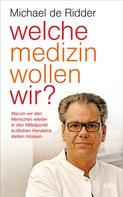 Michael de Ridder: Welche Medizin wollen wir? ★★★★