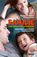 Reinhard Winter: Familie. Eine Gebrauchsanweisung