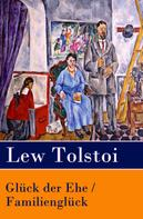 Leo Tolstoi: Glück der Ehe / Familienglück