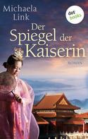 Michaela Link: Der Spiegel der Kaiserin ★★★★