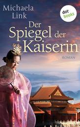 Der Spiegel der Kaiserin - Roman