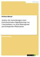 Kristian Bänsch: Analyse der Auswirkungen einer fortschreitenden Digitalisierung von Unternehmen vor dem Hintergrund psychologischer Phänomene