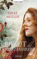 Hilke Müller: Die Braut des Kreuzfahrers ★★★★