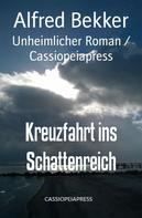 Alfred Bekker: Kreuzfahrt ins Schattenreich