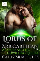 Abziarr and his unwilling Queen (Lords of Arr'Carthian 1,5)