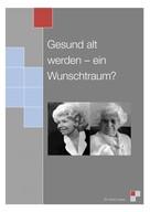 Horst Lorenz: Gesund alt werden - ein Wunschtraum?