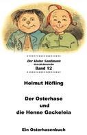 Helmut Höfling: Der Osterhase und die Henne Gackeleia