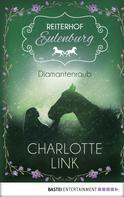 Charlotte Link: Reiterhof Eulenburg - Diamantenraub ★★★★★