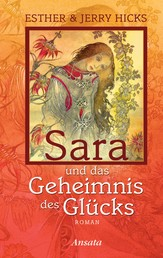 Sara und das Geheimnis des Glücks - Roman