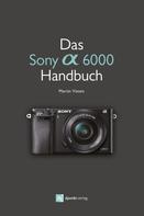 Martin Vieten: Das Sony Alpha 6000 Handbuch ★★★★