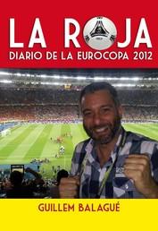 La Roja - Diario de la Eurocopa 2012